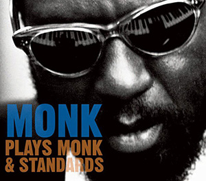 「MONK Plays Monk & Standards」
