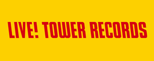 LIVE!TOWER RECORDS