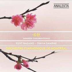 ケント・ナガノ&モントリオール&ディアナ・ダムラウ~歌唱 日本の子供の歌