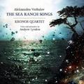 クロノス・クァルテット~アレクサンドラ・ヴレバロフ:The Sea Ranch Songs(CD+DVD)