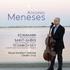 アントニオ・メネセス初録音となるシューマンとサン=サーンスのチェロ協奏曲集