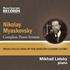 鬼才ミハイル・リツキーの最新録音はミャスコフスキーのピアノ・ソナタ全集!