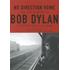 ボブ・ディラン(Bob Dylan)膨大なインタヴュー、20年の歳月をかけて完成した究極本にして評伝文学の金字塔『ノー・ディレクション・ホーム ボブ・ディランの日々と音楽』