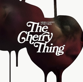 Neneh Cherry & The Thing『チェ...