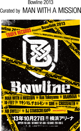 Bowline 2013 Curated by  MAN WITH A MISSION