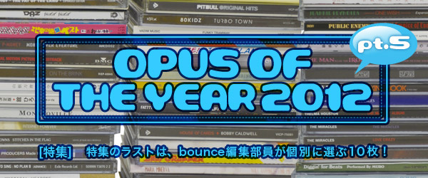 OPUS OF THE YEAR 2012 pt.5