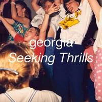 Georgia「Seeking Thrills」