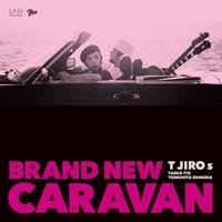 T字路s 『BRAND NEW CARAVAN』
