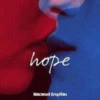 マカロニえんぴつ『hope』