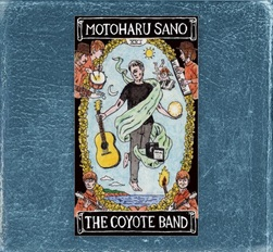 THE ESSENTIAL TRACKS MOTOHARU SANO & THE COYOTE BAND 2005 - 2020