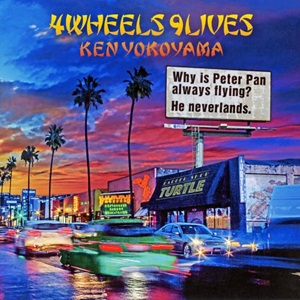 Ken Yokoyama「4Wheels 9Lives」
