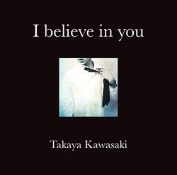 川崎鷹也「I believe in you」
