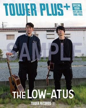 「別冊TOWER PLUS+」the LOW-ATUS特別号