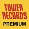 TOWER RECORDS PREMIUM