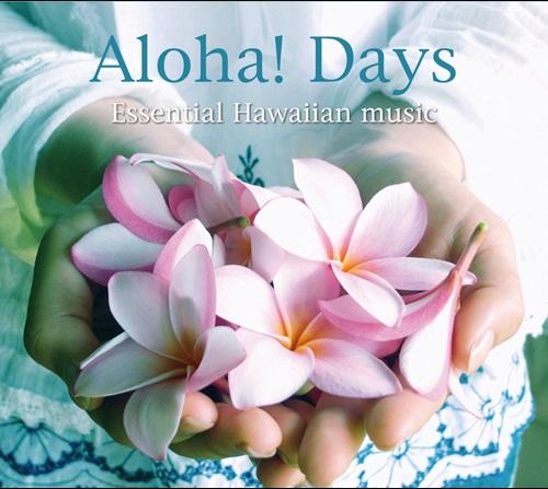 Aloha! Days – Essential Hawaiian music