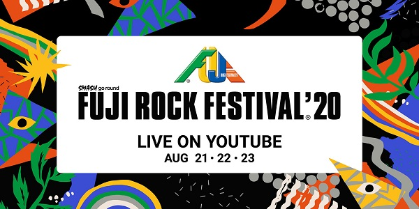 FUJI ROCK FESTIVAL'20 LIVE ON YOUTUBE