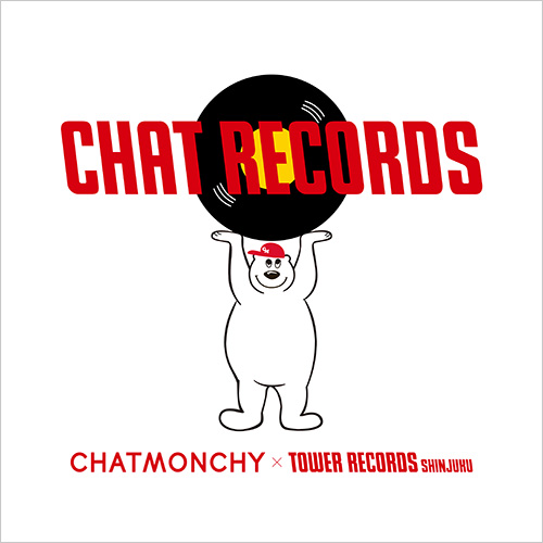 「CHATMONCHY」×「TOWER RECORDS SHINJUKU」