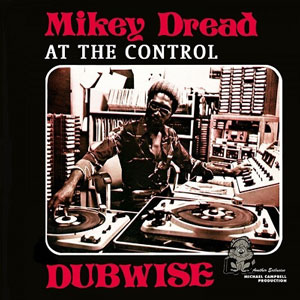 Mikey Dread『At The Control Dubwise』