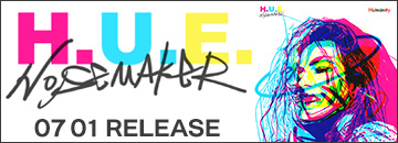 NOISEMAKER『H.U.E.』7/1発売