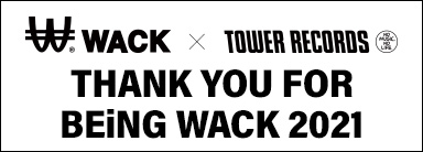 WACK × TOWER RECORDS キャンペーン