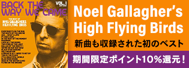 Noel Gallagher's High Flying Birds『Back The Way We Came: Vol 1』