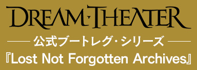 Dream Theater『Lost Not Forgotten Archives』