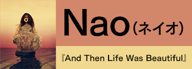 Nao『And Then Life Was Beautiful』