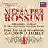 シャイー&ミラノ・スカラ座管による注目の新録音!ヴェルディが発起人となったイタリア人作曲家13人がロッシーニに捧げたミサ曲!(2枚組)
