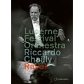 2018年ルツェルン音楽祭ライヴ!シャイー&ルツェルン祝祭管によるオール・ラヴェル・プログラム!