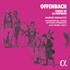 アーク&ノルマンディ・ルーアン歌劇場管~生誕200年!オッフェンバック:知られざる序曲と歌曲集