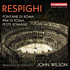 """ジョン・ウィルソン&シンフォニア・オヴ・ロンドンがレスピーギの""""ローマ三部作""""を録音!(SACDハイブリッド)"""