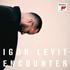 イゴール・レヴィットの話題作『エンカウンター』(2枚組)国内盤はBlu-spec CD2仕様で登場!