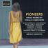 石本裕子~『PIONEERS 先駆者たち - 女性作曲家たちのピアノ曲集』