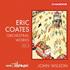 ジョン・ウィルソン&BBCフィルによる英国ライト・ミュージックを代表する作曲家、エリック・コーツの管弦楽作品集第2弾!