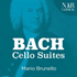 マリオ・ブルネロ、1回目のJ.S.バッハ:無伴奏チェロ組曲が復刻!ベートーヴェン:チェロ・ソナタ全集もリリース!(各2枚組)