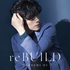 大井健、待望のニューアルバム!『reBUILD』