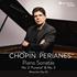 スペインを代表するピアニスト、ハヴィエル・ペリアネスによるショパン:ピアノ・ソナタ第2番&第3番、マズルカOp.63