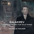 GRAND PIANOレーベルよりロシア五人組の作曲家バラキレフのピアノ作品全集が登場!(6枚組)