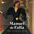 ファリャ生誕145年、没75年!自作自演を含むワーナー音源集成『マヌエル・デ・ファリャ・エディション~スペインの魂』(11枚組)