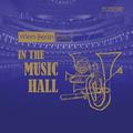 ウィーン・フィル、ベルリン・フィルの精鋭たちによる金管五重奏団「ウィーン=ベルリン金管五重奏団」の第2弾!『イン・ザ・ミュージック・ホール』