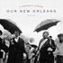 """ノンサッチ・レコーズが2005年ハリケーン""""カトリーナ""""の被害を受けたニュー・オリンズのために制作したベネフィット・アルバム『OUR NEW ORLEANS』がエクスパンデッド・エディションLPで登場"""