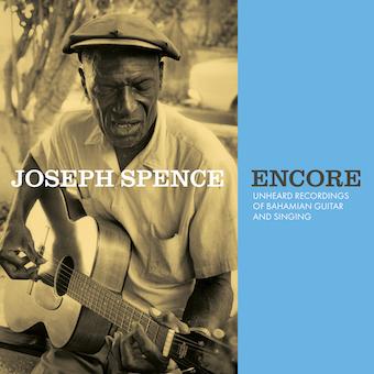 Joseph Spence(ジョセフ・スペンス)『アンコール~知られざるジョセフ・スペンス(1965年未発表音源集)』