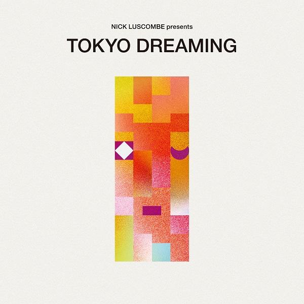 Nick Luscombe presents TOKYO DREAMING