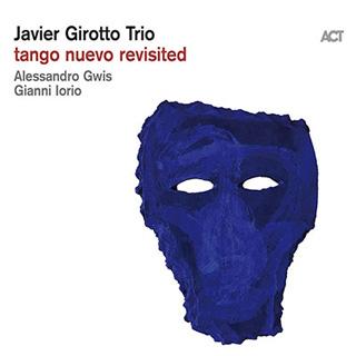 Javier Girotto(ハビエル・ジロット)によるマリガン&ピアソラ『Tango Nuevo』をカヴァーしたアルバム『Tango Nuevo Revisited』