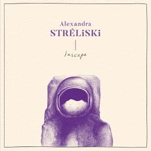 Alexandra Stréliski(アレクサンドラ・ストレリスキ)セカンド・アルバム『Inscape』