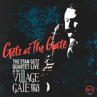 Stan Getz(スタン・ゲッツ)『Getz At The Gate: The Stan Getz Quartet Live at the Village Gate, Nov. 26th 1961』