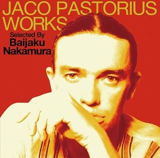 Jaco Pastorius Works Selected By Baijaku Nakamura