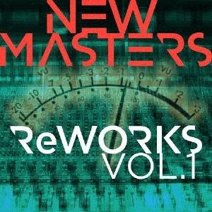 New Masters(ニュー・マスターズ)『リワークス Vol.1』