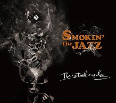 SMOKIN'theJAZZ(スモーキン・ザ・ジャズ)ファースト・アルバム『The Initial Impulse』