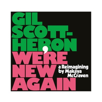 Gil Scott-Heron(ギル・スコット・ヘロン)『We're New Again - a Reimagining by Makaya McCraven』